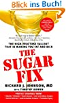 The Sugar Fix: The High-Fructose Fall...