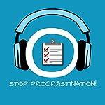 Stop Procrastination! Aufschieberitis bekämpfen mit Hypnose   Kim Fleckenstein