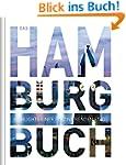 Das Hamburg Buch: Highlights einer fa...