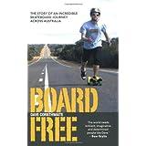 BoardFree: The Story of an Incredible Skateboard Journey across Australiaby Dave Cornthwaite