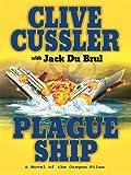 Plague Ship (Wheeler Hardcover) (1597227048) by Cussler, Clive