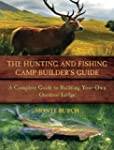 The Hunting and Fishing Camp Builder'...