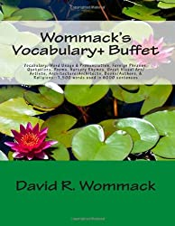 Wommack's Vocabulary+ Buffet: Vocabulary, Word Usage & Pronunciation, Foreign Phrases, Quotations, Poems, Nursery Rhymes, Great Art/Artists, Architecture/Architects, Authors/Books, & Religions