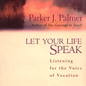 Let Your Life Speak Audiobook