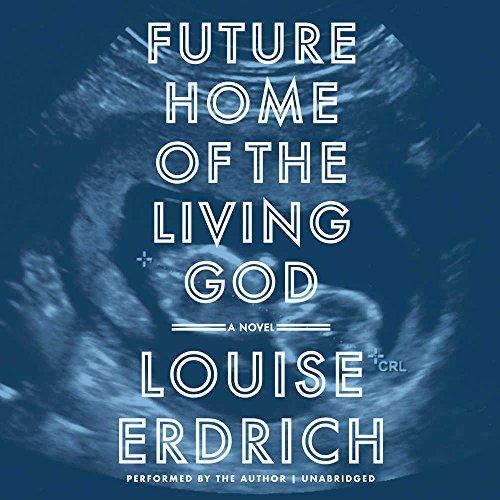 Book Cover: Future Home of the Living God: A Novel