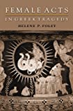 img - for Female Acts in Greek Tragedy (Martin Classical Lectures) book / textbook / text book