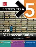 img - for 5 Steps to a 5 AP Macroeconomics 2016 (5 Steps to a 5 on the Advanced Placement Examinations Series) book / textbook / text book
