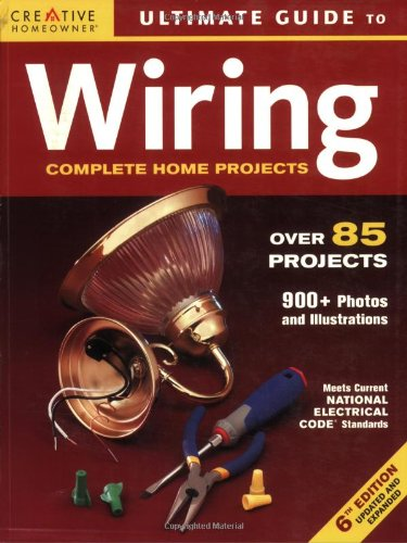 Ultimate Guide to Wiring: Complete Projects for the Home - Creative Homeowner - 1580113508 - ISBN:1580113508