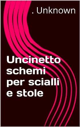 Amazon.com: Uncinetto schemi per scialli e stole (Italian Edition