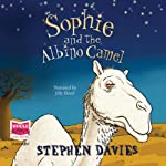Sophie and the Albino Camel | Stephen Davies