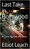 Last Take in Hollywood: A Chris Nichols Mystery