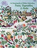 img - for An Encyclopedia of Ribbon Embroidery: Fruits, Vegetables, and Herbs book / textbook / text book