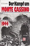 Der Kampf um Monte Cassino 1944. Sonderausgabe. (361301095X) by Smith, E. D.