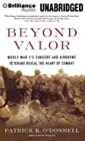 Beyond Valor: World War IIs Rangers and Airborne Veterans Reveal the Heart of Combat