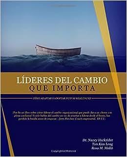 Lideres Del Cambio Que Importa: Como Adaptar Y Adoptar Nuevas Realidades (Spanish Edition)