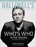 Halliwell's Who's Who in the Movies: The Only Film Guide That Matters (0007169574) by Walker, John