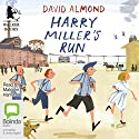 Harry Miller's Run Audiobook by David Almond Narrated by Malcolm Hamilton