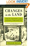Changes in the Land: Indians, Colonis...