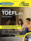 Cracking the TOEFL iBT with Audio CD, 2016 Edition (College Test Preparation)