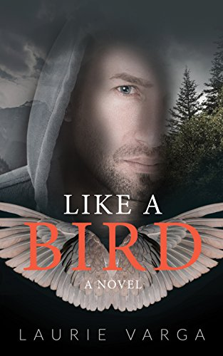 Like a Bird by Laurie Varga