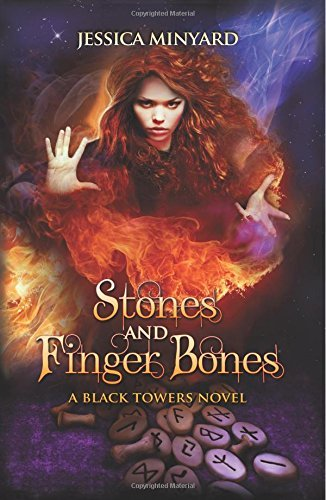Stones and Finger Bones: The Black Towers #1: Volume 1 by Jessica Minyard (2015-02-22)