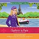 Beacon Street Girls Special Adventure: Charlotte in Paris (       UNABRIDGED) by Annie Bryant Narrated by Cassandra Campbell