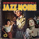 Jazz Noire: Darktown Sleaze from the Mean Streets of 1940s L.A.