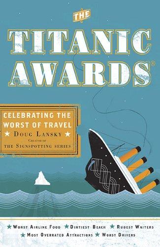 The Titanic Awards: Celebrating the Worst of Travel