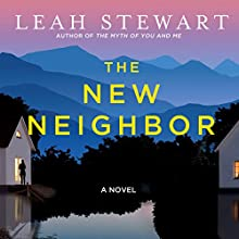 The New Neighbor (       UNABRIDGED) by Leah Stewart Narrated by Dianna Dorman