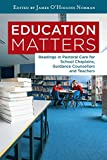 Education Matters: Reading in Pastoral Care for School Chaplains, Guidance Counsellors an
