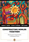Constructing Worlds Together: Interpersonal Communication as Relational Process