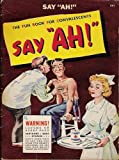 "Say ""Ah !"": The Fun Book for Convalescents"