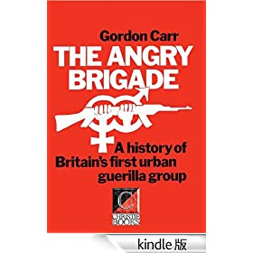 THE ANGRY BRIGADE A History of Britain�fs First Urban Guerilla Group