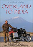 Overland to India: An 8400 Mile Adventure on a 55-year-old Motorcycle