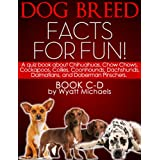 Dog Breed Facts for Fun! Book C-D ~ Wyatt Michaels