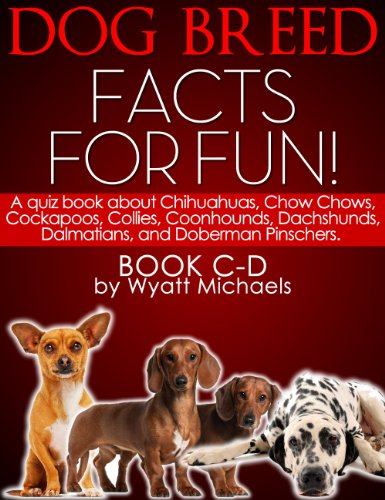 dog-breed-facts-for-fun-book-c-d-a-quiz-book-about-chihuahuas-chow-chows-cockapoos-collies-coonhound