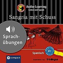 Sangría mit Schuss (Compact Lernkrimi Audio-Learning): Spanisch Niveau B1 - Sprachübungen - inkl. Begleitbuch als PDF Hörbuch von Inaki Tarrés Gesprochen von: Olga Carrasquedo, Jesús Santiago