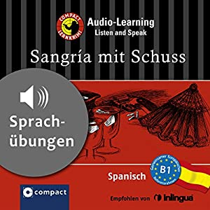 Sangría mit Schuss (Compact Lernkrimi Audio-Learning) Hörbuch