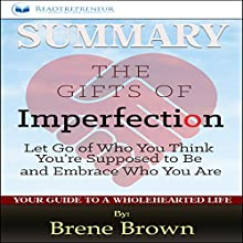 Summary: The Gifts of Imperfection: by Brene Brown Audiobook by  Readtrepreneur Publishing Narrated by Patricia Morris