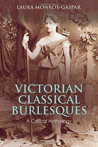 Victorian Classical Burlesques: A Critical Anthology (Bloomsbury Studies in Classical Reception)