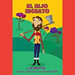 El Hijo Ingrato [The Ungrateful Son] | Liz Doolittle