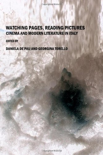 Watching Pages, Reading Pictures: Cinema and Modern Literature in Italy