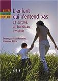 echange, troc Christine Toffin, Dominique Seban-Lefebvre - L'enfant qui n'entend pas : La surdité, un handicap invisible