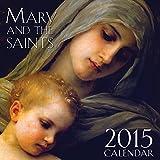 2015 Mary and the Saints Catholic Calendar