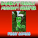 Diary of a Friendly Minecraft Creeper |  Funny Comics
