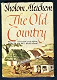 img - for THE OLD COUNTRY: Collected stories of Sholom Aleichem book / textbook / text book