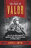 img - for The Price of Valor: The Life of Audie Murphy, America's Most Decorated Hero of World War II book / textbook / text book
