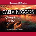 Tempting Fate (       UNABRIDGED) by Carla Neggers Narrated by Carol Monda