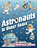 Lilt Kids Coloring Books Astronauts In Outer Space Coloring Book: Volume 14 (Super Fun Coloring Books For Kids)