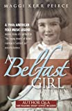 img - for A Belfast Girl: A 1960s American folk music legend weaves stories of a girlhood on  the singing streets  of Ireland, marriage in Scotland, and arrival in America book / textbook / text book